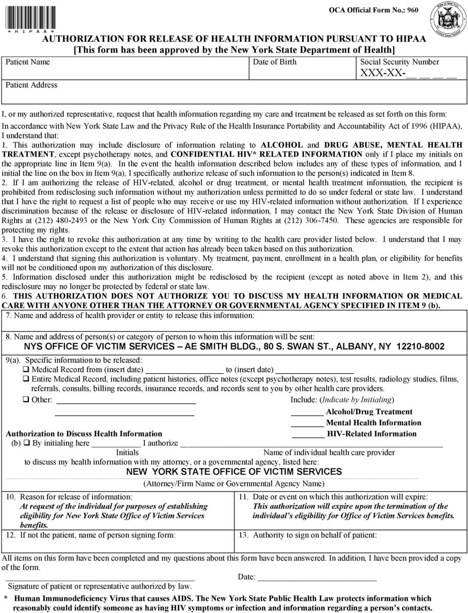 Address I, or my authorized representative, request that health information regarding my care and treatment be released as set forth on this form: In accordance with New York State Law and the