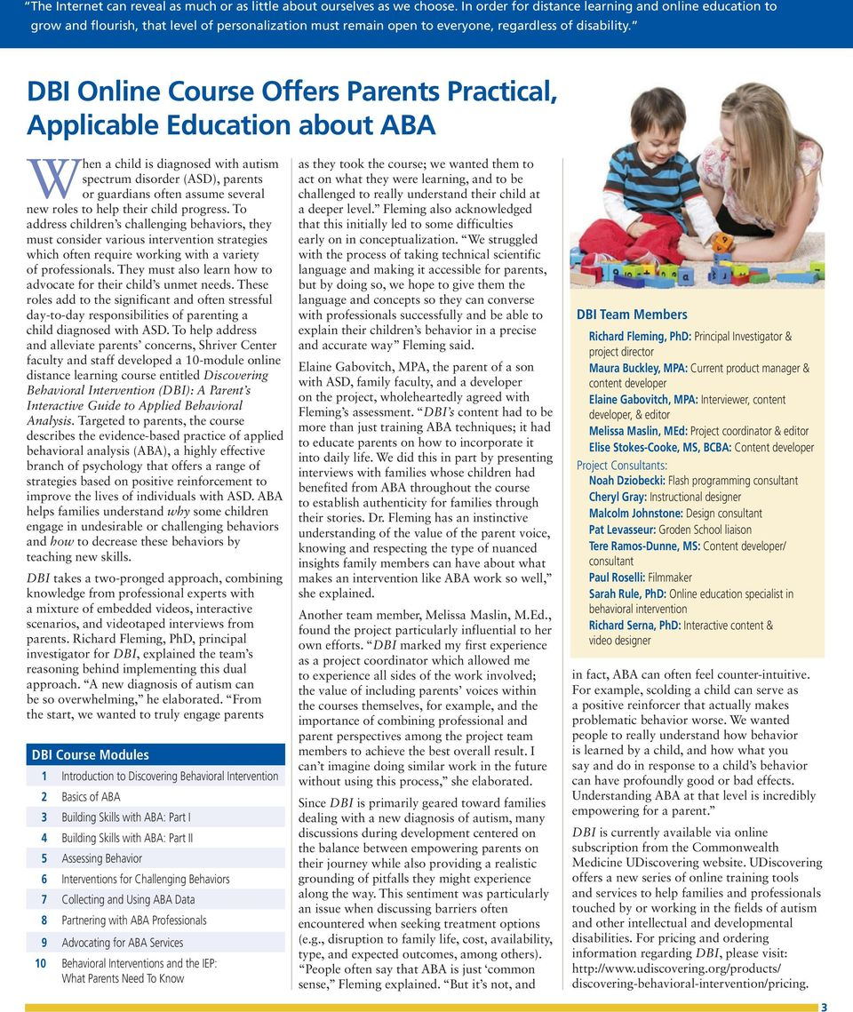 DBI Online Course Offers Parents Practical, Applicable Education about ABA When a child is diagnosed with autism spectrum disorder (ASD), parents or guardians often assume several new roles to help