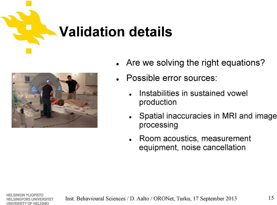 inaccuracies in MRI and image processing Room acoustics, measurement