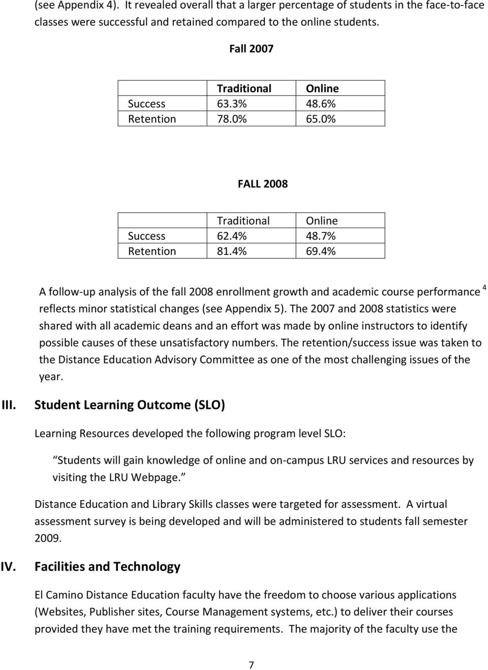4% A follow up analysis of the fall 2008 enrollment growth and academic course performance 4 reflects minor statistical changes (see Appendix 5).