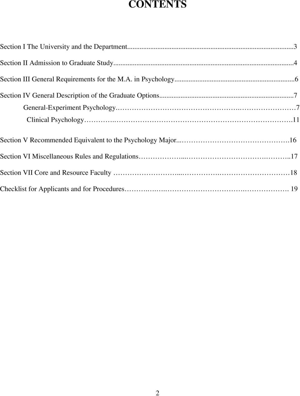 ..7 General-Experiment Psychology.. 7 Clinical Psychology..11 Section V Recommended Equivalent to the Psychology Major.