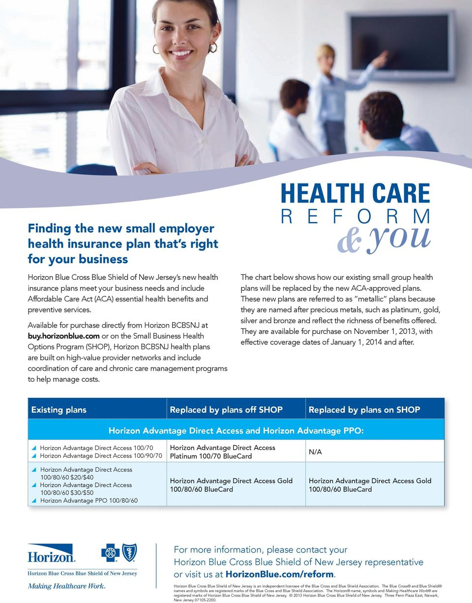 com or on the Small Business Health Options Program (SHOP), Horizon BCBSNJ health plans are built on high-value provider networks and include coordination of care and chronic care management programs