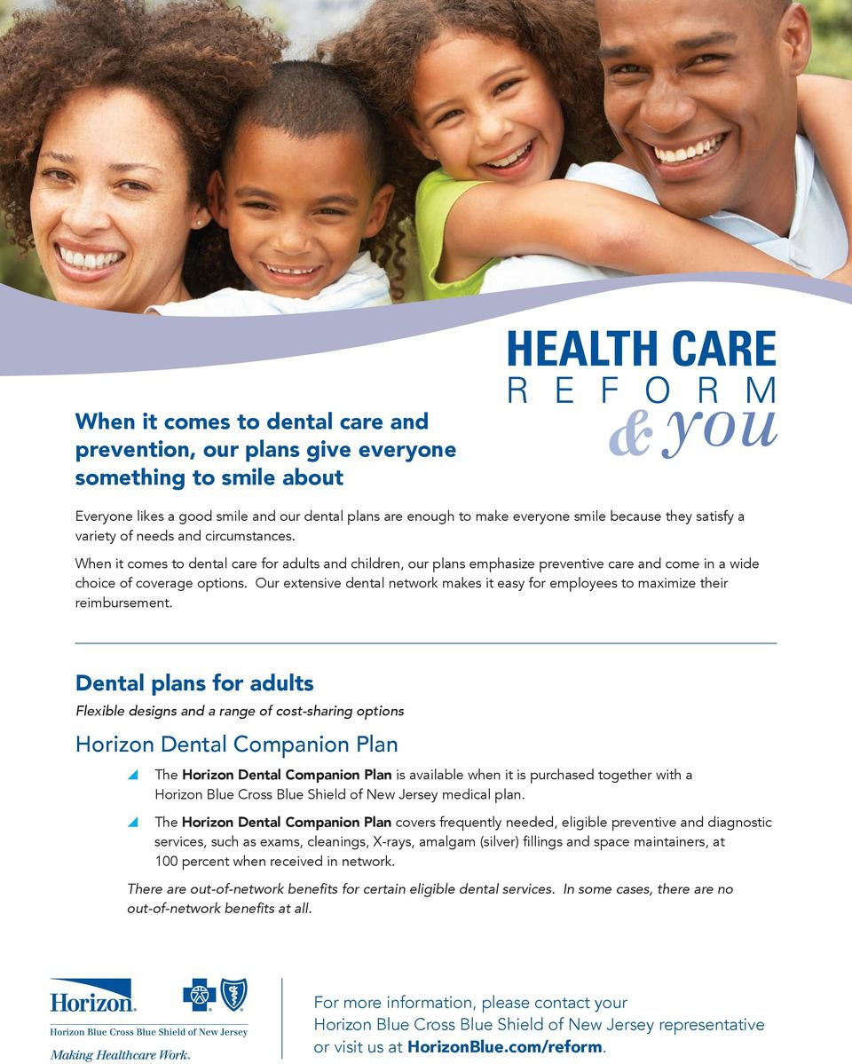 Our extensive dental network makes it easy for employees to maximize their reimbursement.