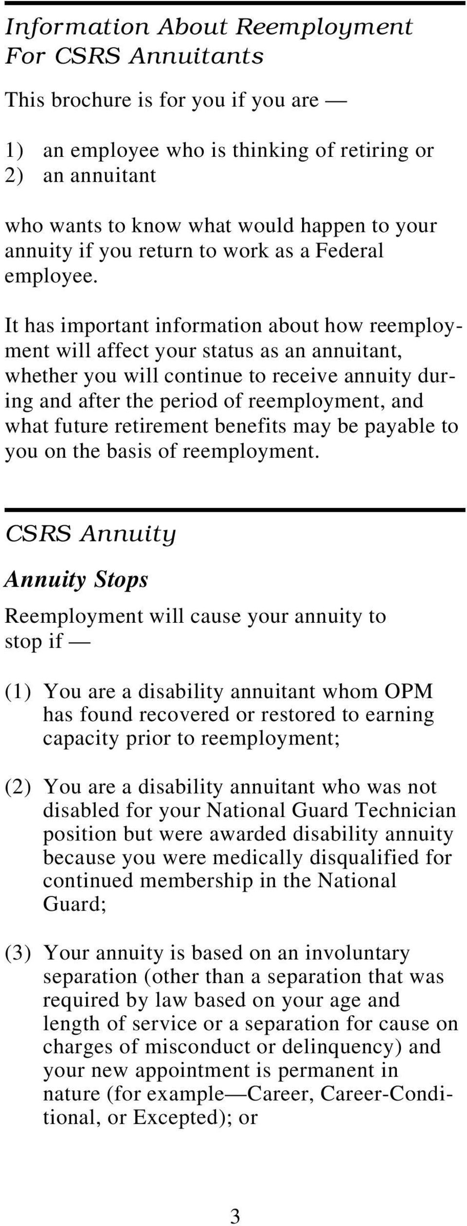 It has important information about how reemployment will affect your status as an annuitant, whether you will continue to receive annuity during and after the period of reemployment, and what future