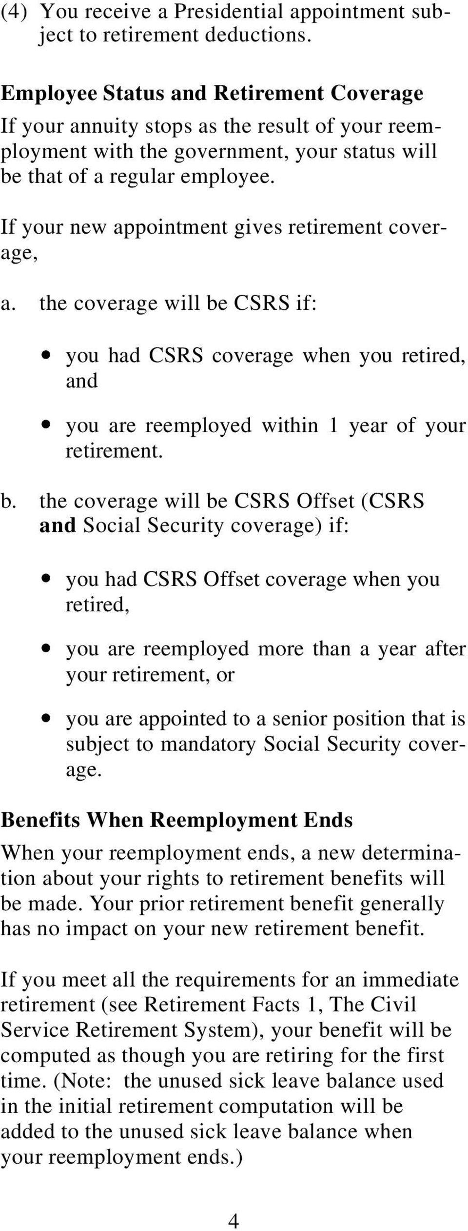 If your new appointment gives retirement coverage, a. the coverage will be