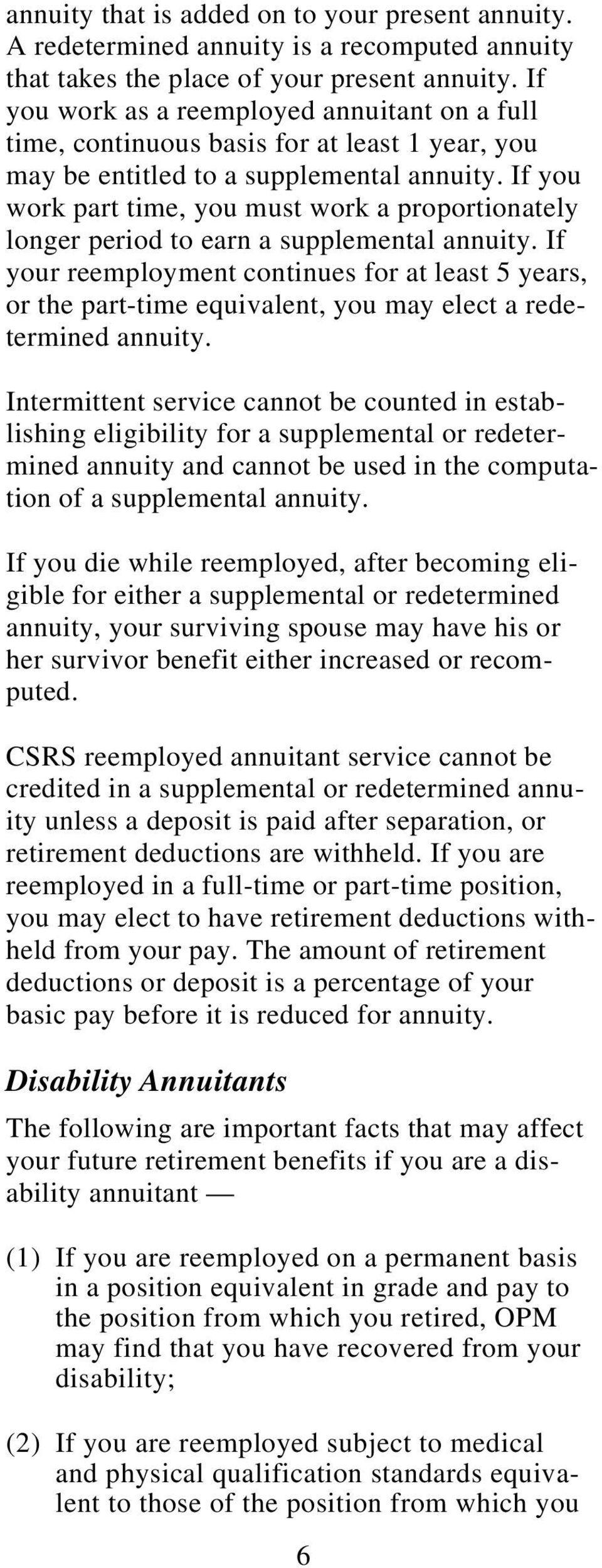If you work part time, you must work a proportionately longer period to earn a supplemental annuity.
