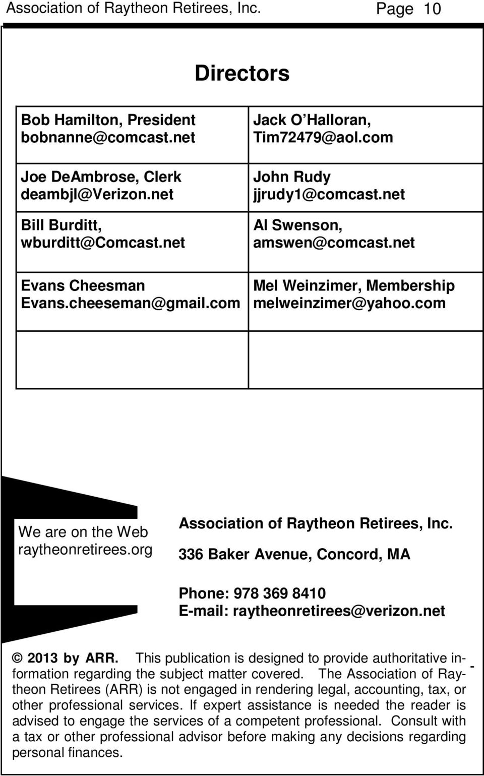 org Association of Raytheon Retirees, Inc. 336 Baker Avenue, Concord, MA Phone: 978 369 8410 E-mail: raytheonretirees@verizon.net 2013 by ARR.
