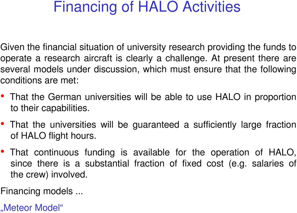 HALO in proportion to their capabilities. That the universities will be guaranteed a sufficiently large fraction of HALO flight hours.