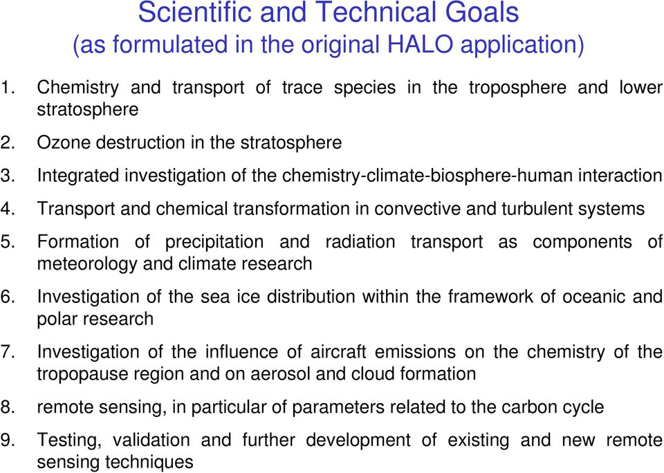 Formation of precipitation and radiation transport as components of meteorology and climate research 6. Investigation of the sea ice distribution within the framework of oceanic and polar research 7.