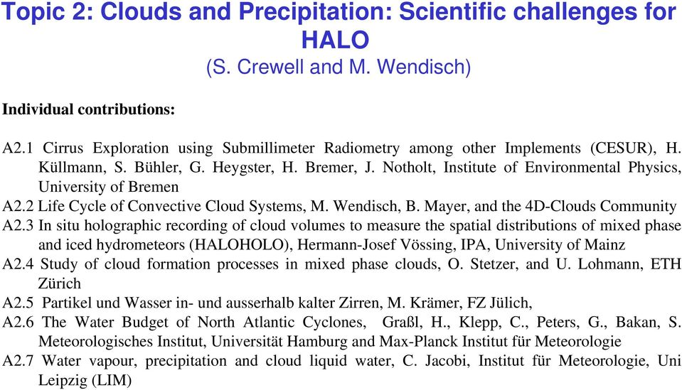 Notholt, Institute of Environmental Physics, University of Bremen A2.2 Life Cycle of Convective Cloud Systems, M. Wendisch, B. Mayer, and the 4D-Clouds Community A2.