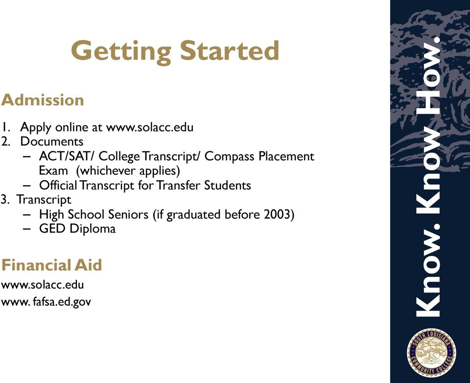 applies) Official Transcript for Transfer Students 3.