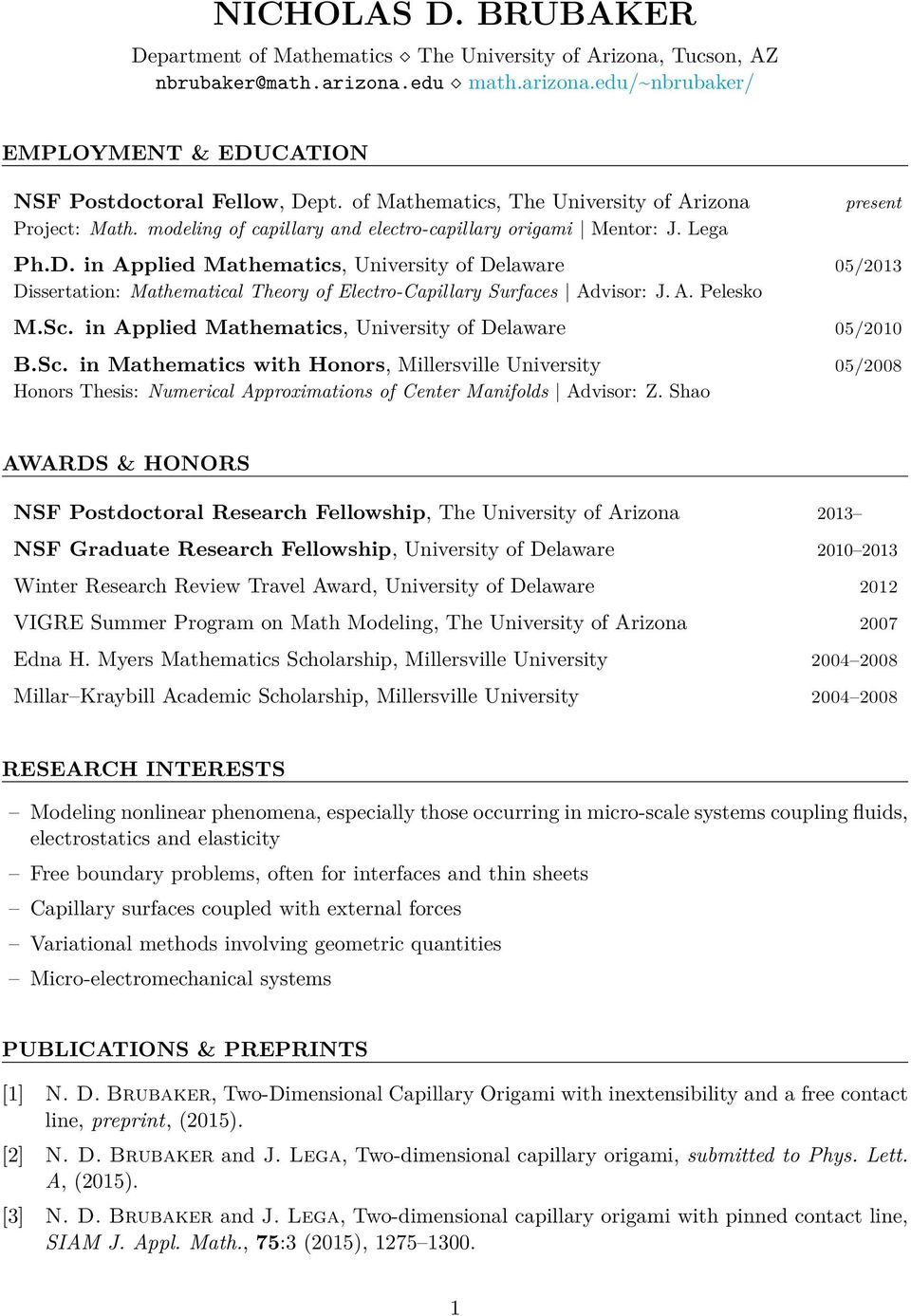 in Applied Mathematics, University of Delaware 05/2013 Dissertation: Mathematical Theory of Electro-Capillary Surfaces Advisor: J. A. Pelesko M.Sc.