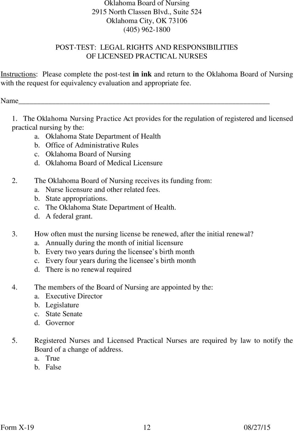 Oklahoma Board of Nursing with the request for equivalency evaluation and appropriate fee. Name 1.