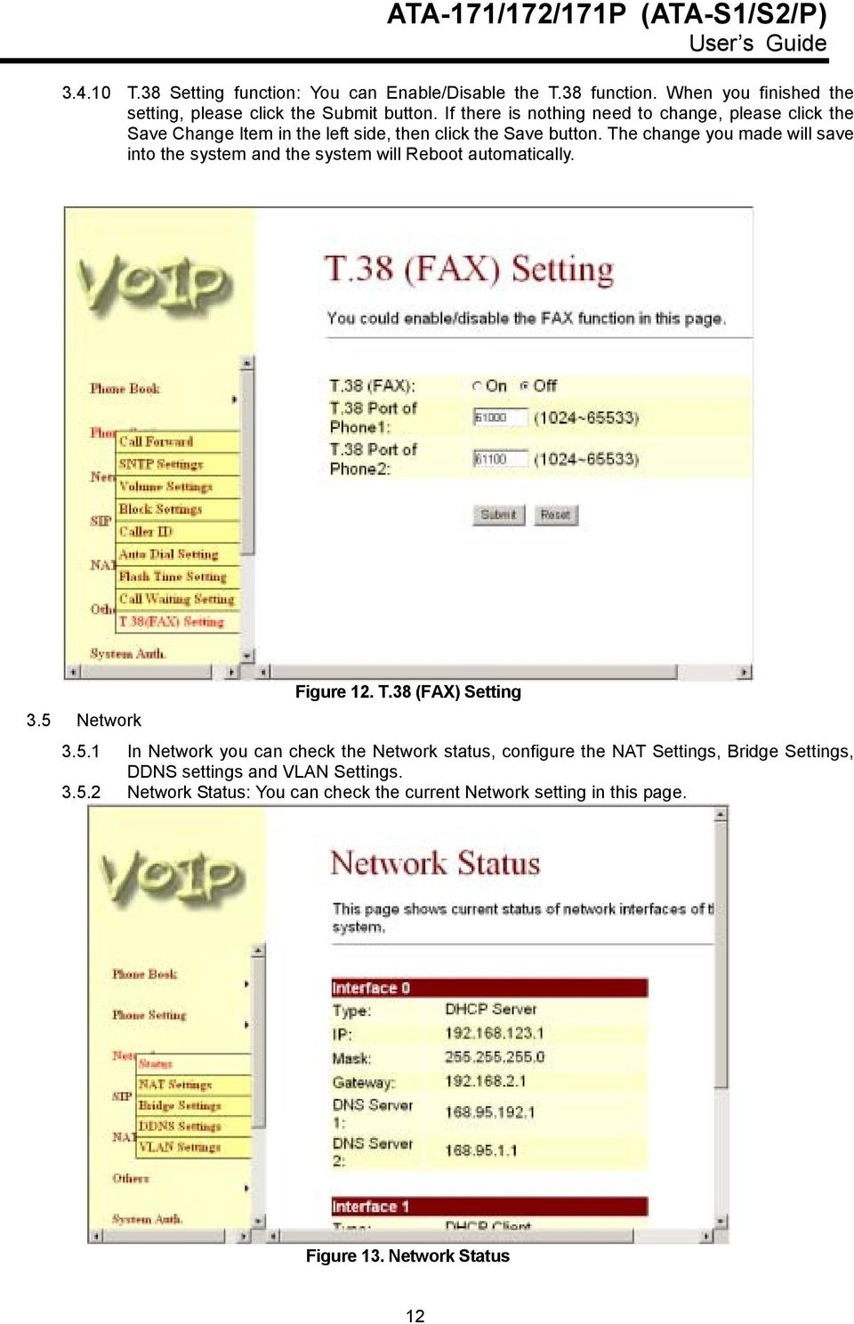 The change you made will save into the system and the system will Reboot automatically. Figure 12. T.38 (FAX) Setting 3.5