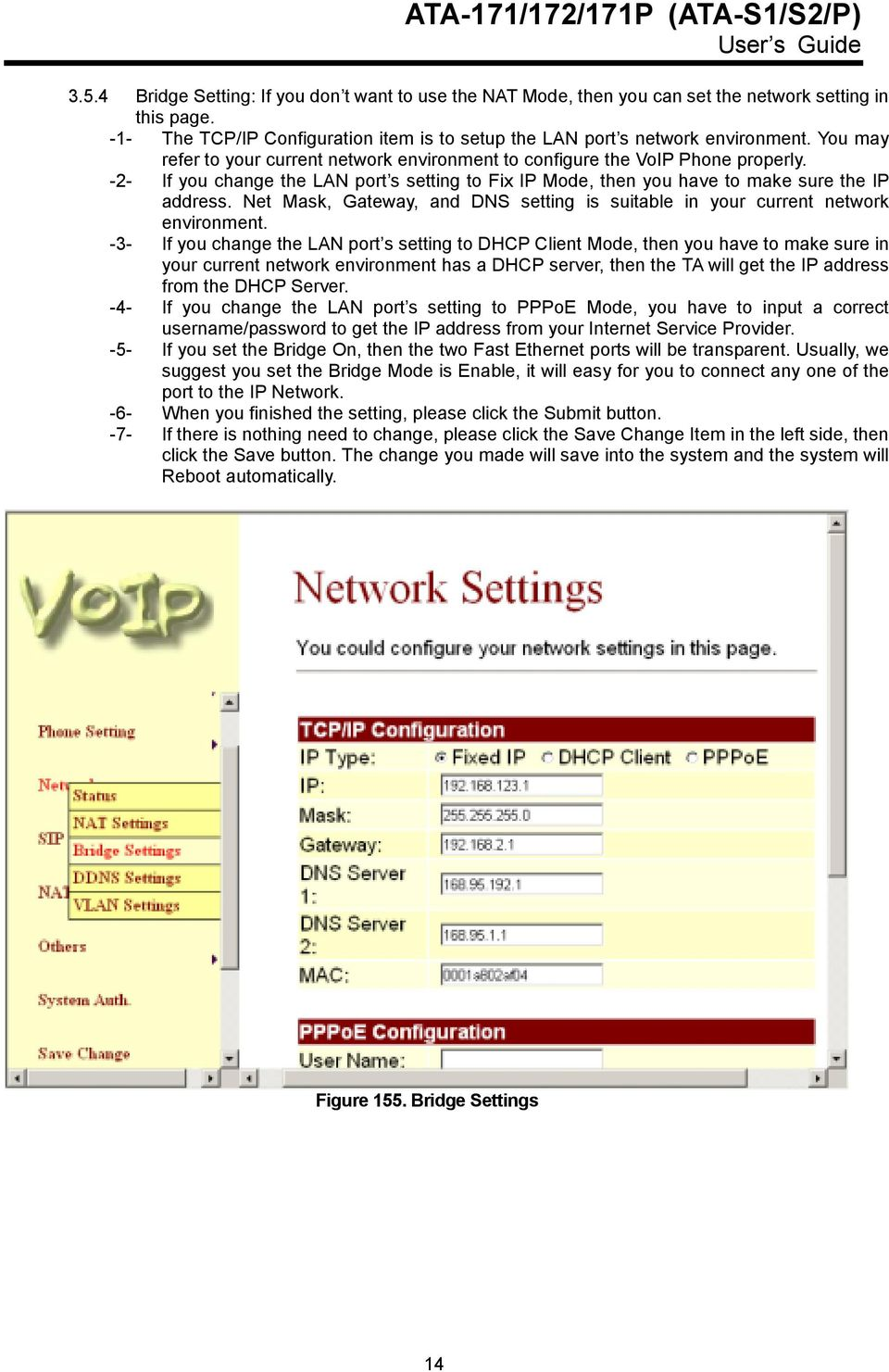 Net Mask, Gateway, and DNS setting is suitable in your current network environment.