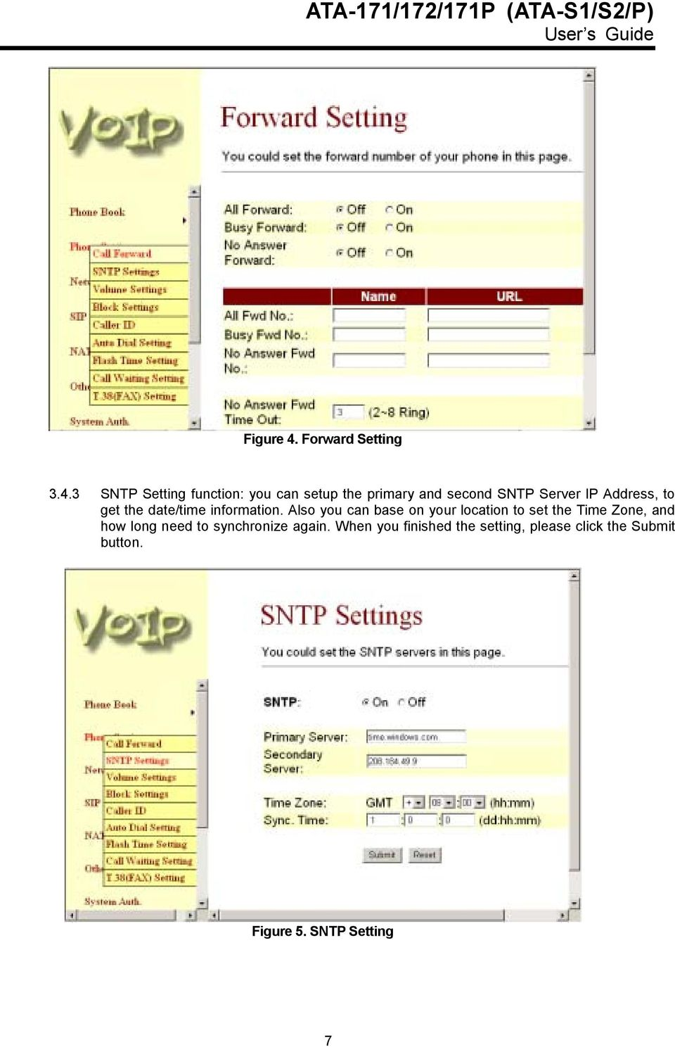 3 SNTP Setting function: you can setup the primary and second SNTP Server IP