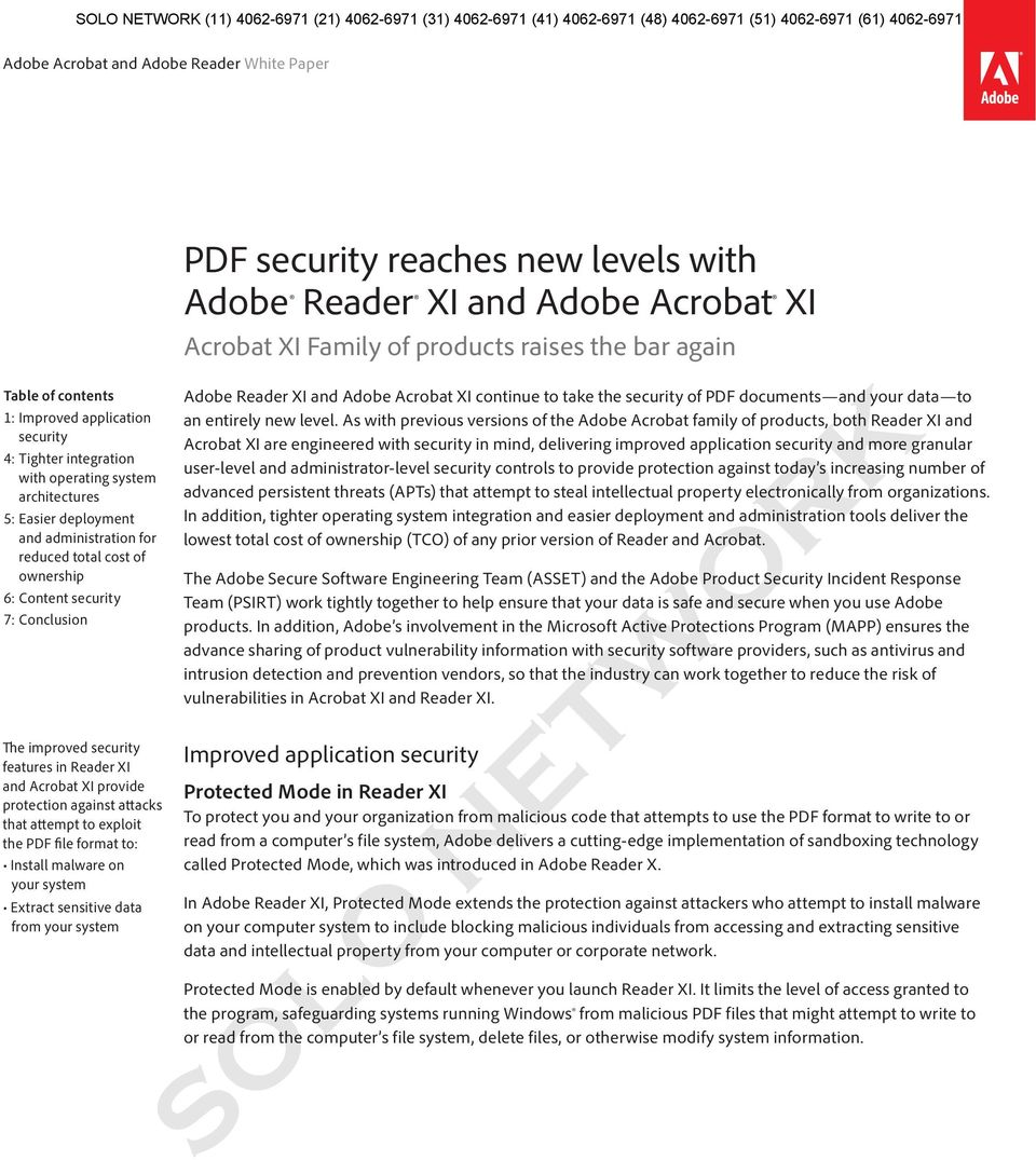 Extract sensitive data from your system PDF security reaches new levels with Adobe Reader XI and Adobe Acrobat XI Acrobat XI Family of products raises the bar again Adobe Reader XI and Adobe Acrobat