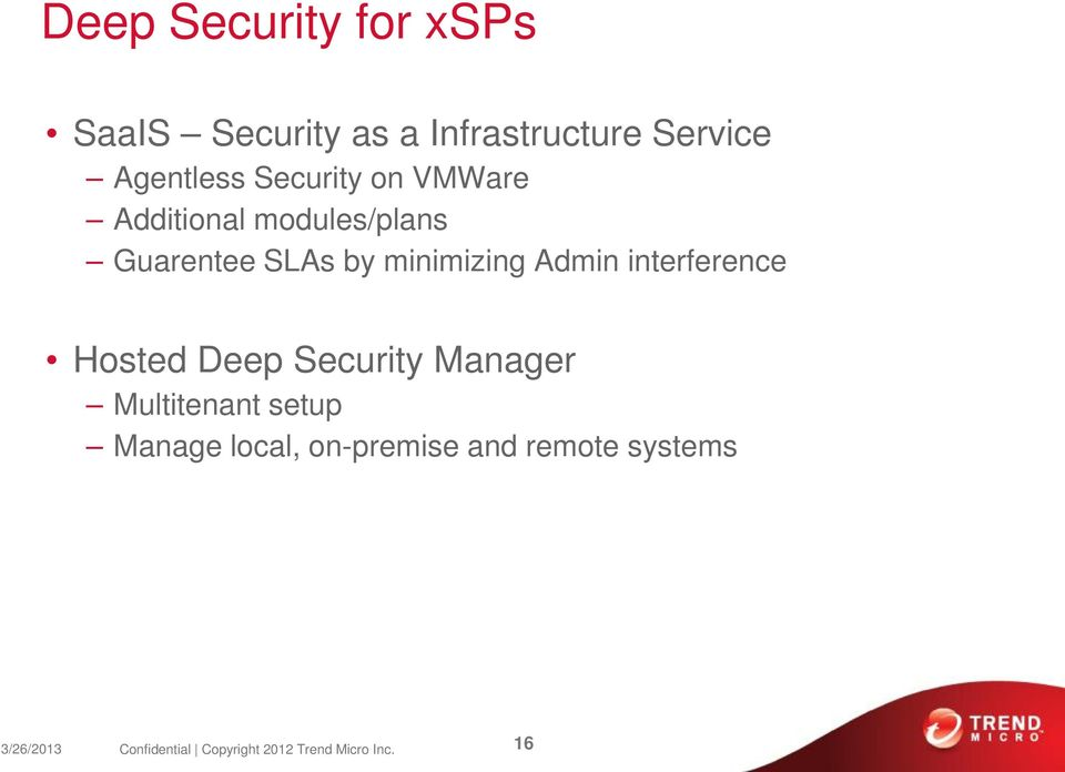 interference Hosted Deep Security Manager Multitenant setup Manage local,