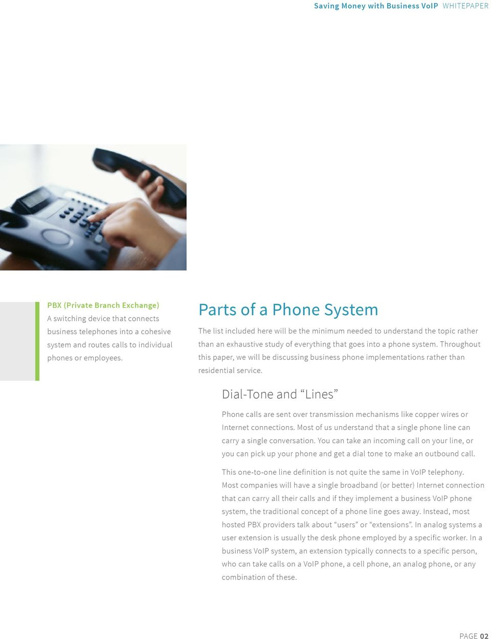 Throughout this paper, we will be discussing business phone implementations rather than residential service.