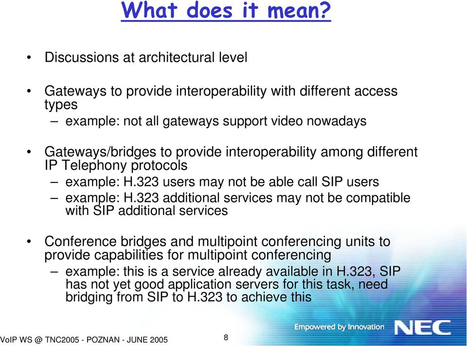 provide interoperability among different IP Telephony protocols example: H.323 users may not be able call SIP users example: H.
