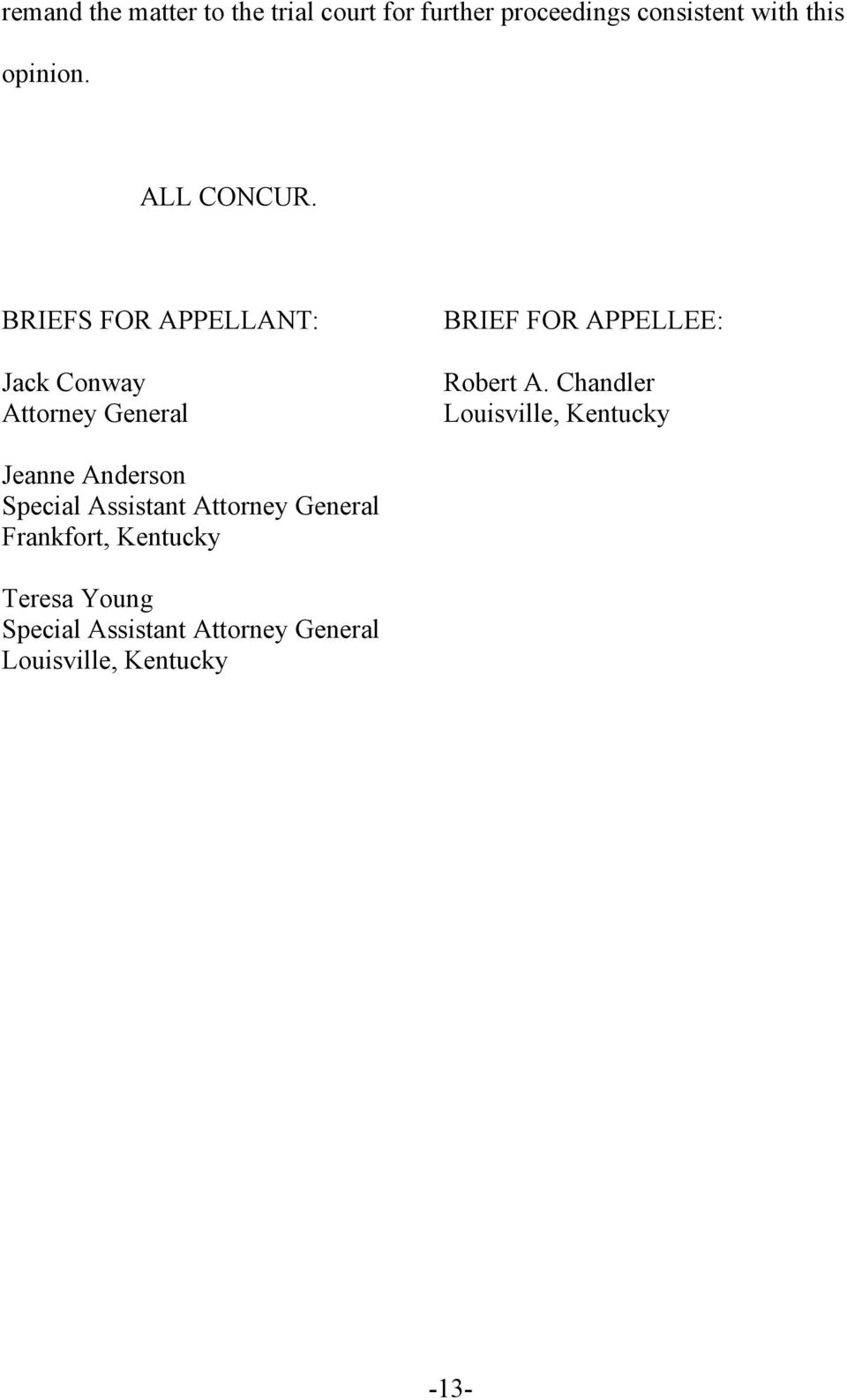 BRIEFS FOR APPELLANT: Jack Conway Attorney General BRIEF FOR APPELLEE: Robert A.