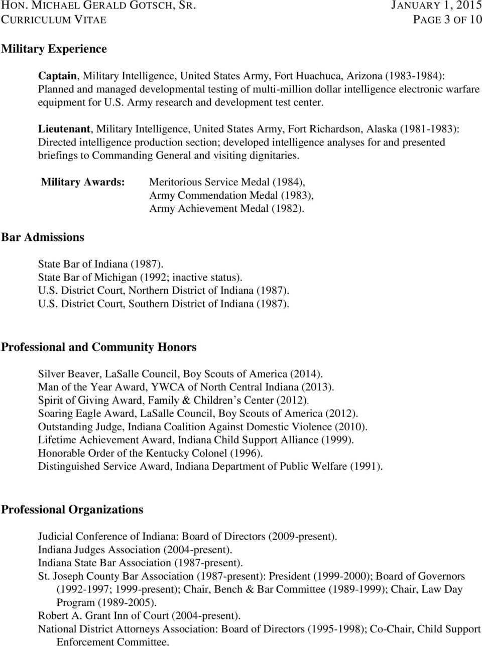 Lieutenant, Military Intelligence, United States Army, Fort Richardson, Alaska (1981-1983): Directed intelligence production section; developed intelligence analyses for and presented briefings to