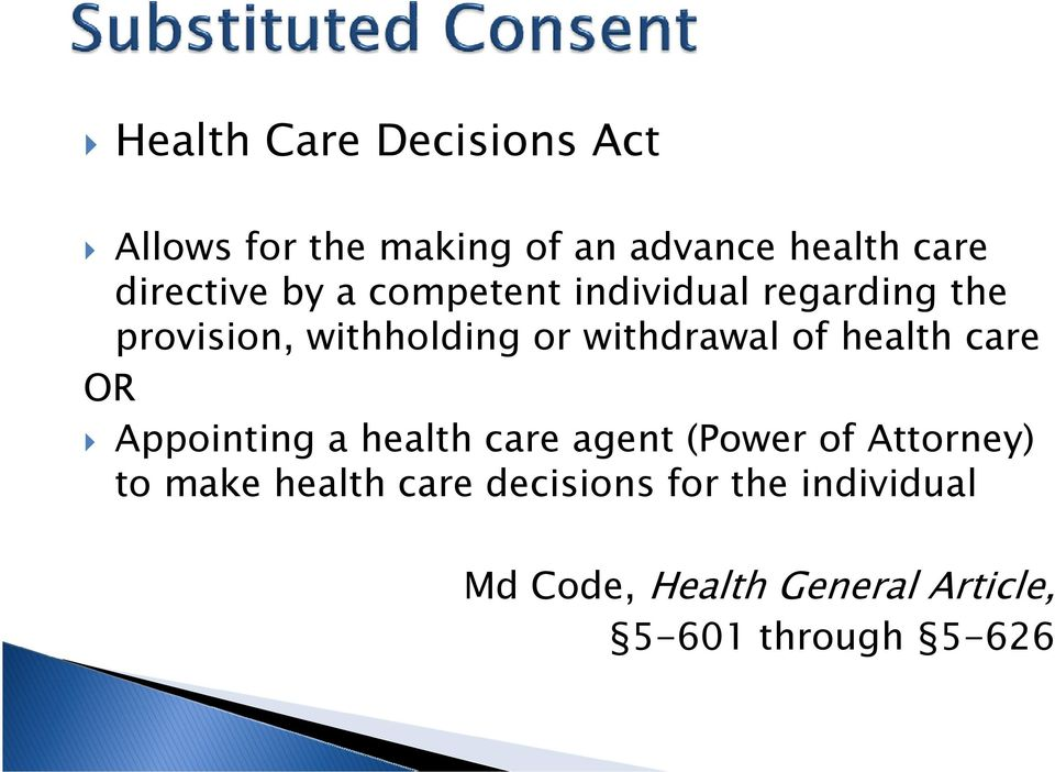 withdrawal of health care OR Appointing a health care agent (Power of Attorney) to