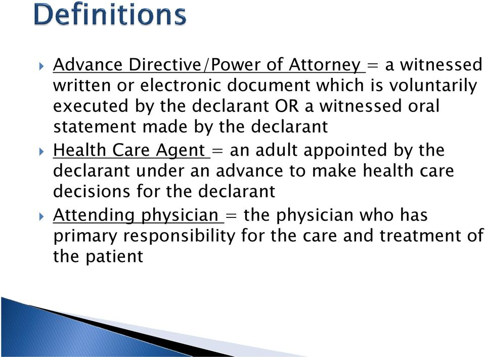 adult appointed by the declarant under an advance to make health care decisions for the declarant