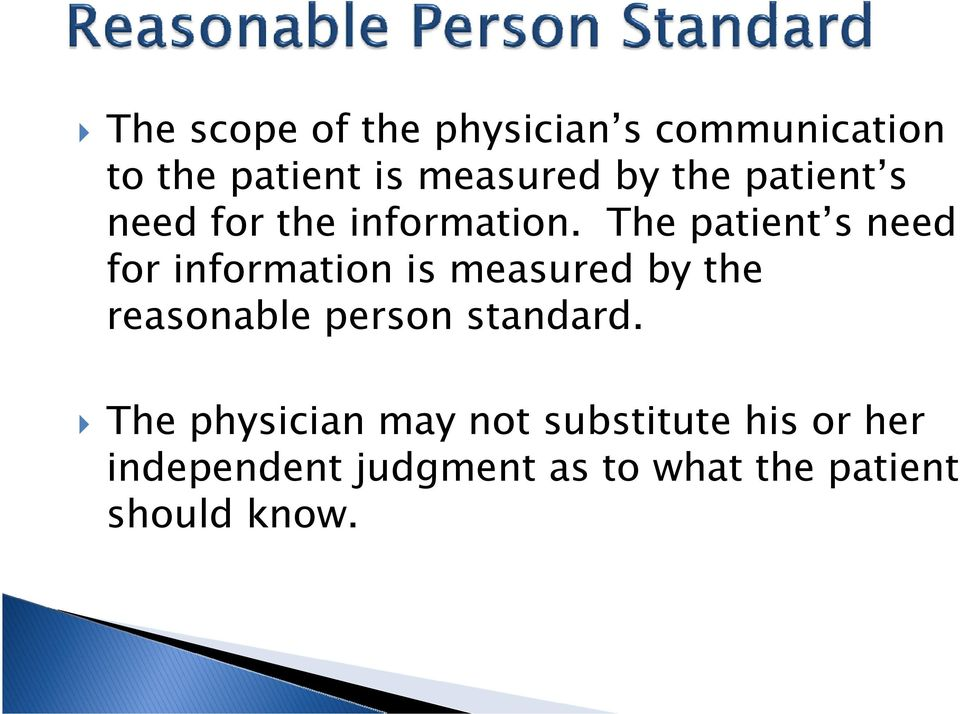 The patient s need for information is measured by the reasonable person