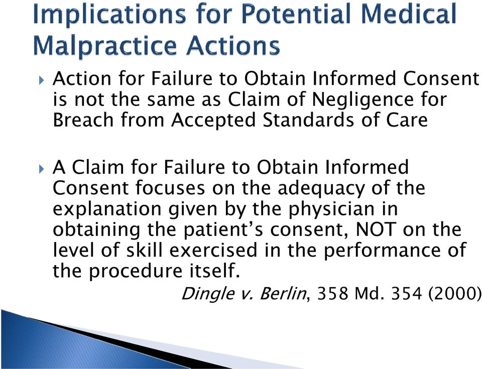 adequacy of the explanation given by the physician in obtaining the patient s consent, NOT on the