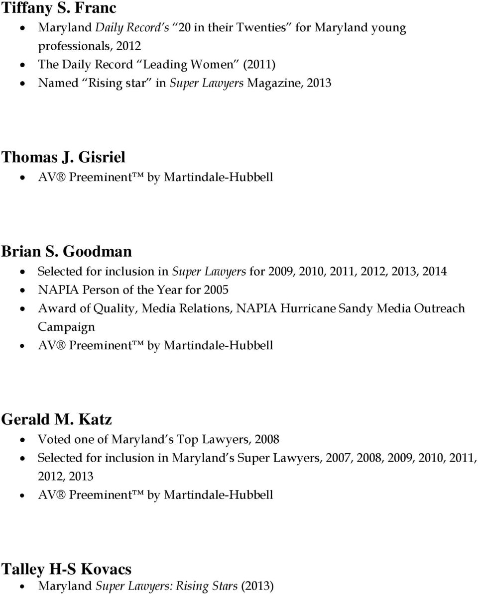 Named Rising star in Super Lawyers Magazine, 2013 Thomas J. Gisriel Brian S.