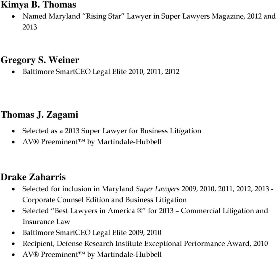 Zagami Selected as a 2013 Super Lawyer for Business Litigation Drake Zaharris Selected for inclusion in Maryland Super Lawyers 2009, 2010,