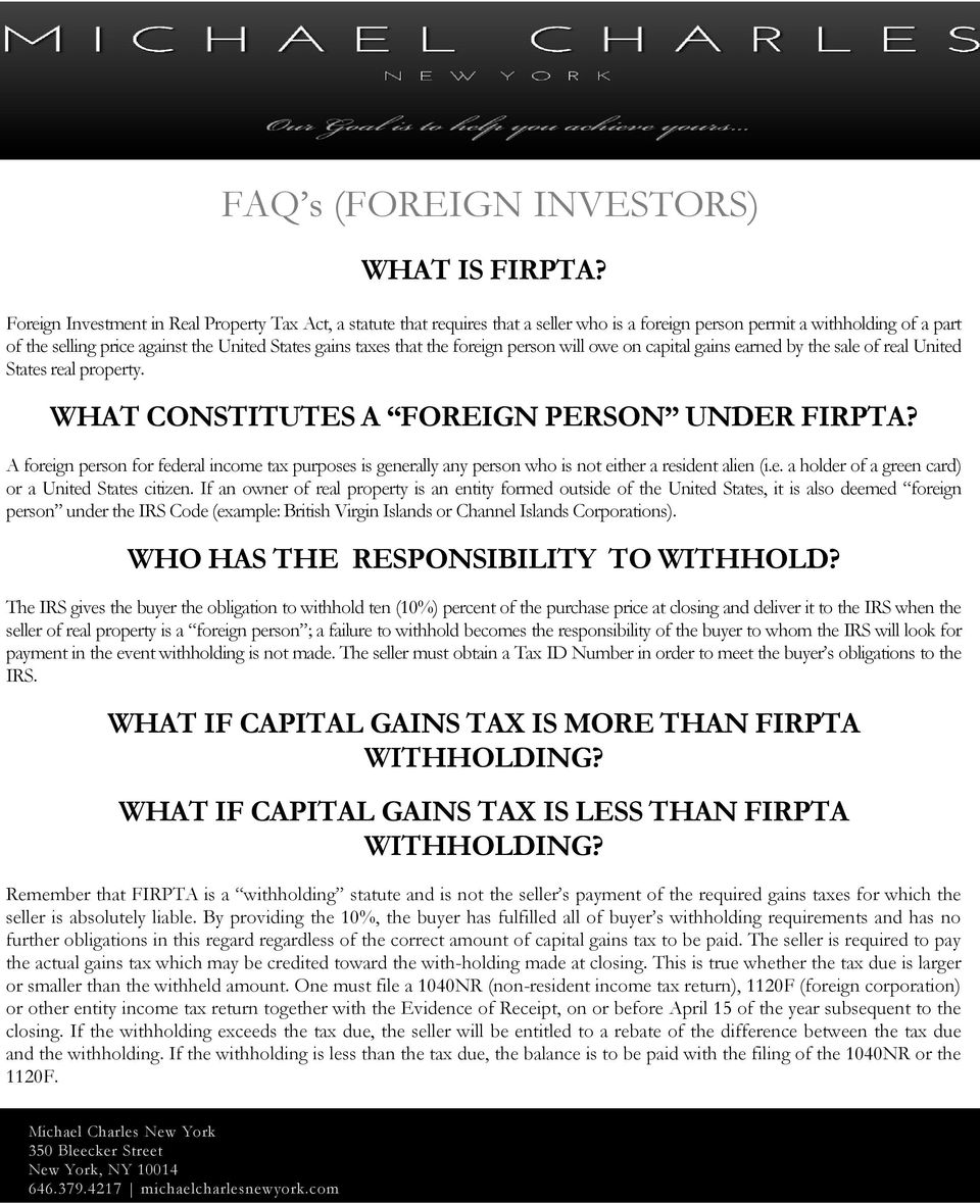 that the foreign person will owe on capital gains earned by the sale of real United States real property. WHAT CONSTITUTES A FOREIGN PERSON UNDER FIRPTA?