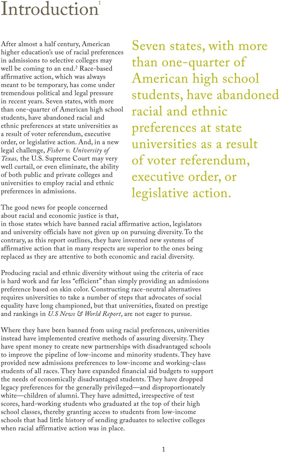 Seven states, with more than one-quarter of American high school students, have abandoned racial and ethnic preferences at state universities as a result of voter referendum, executive order, or