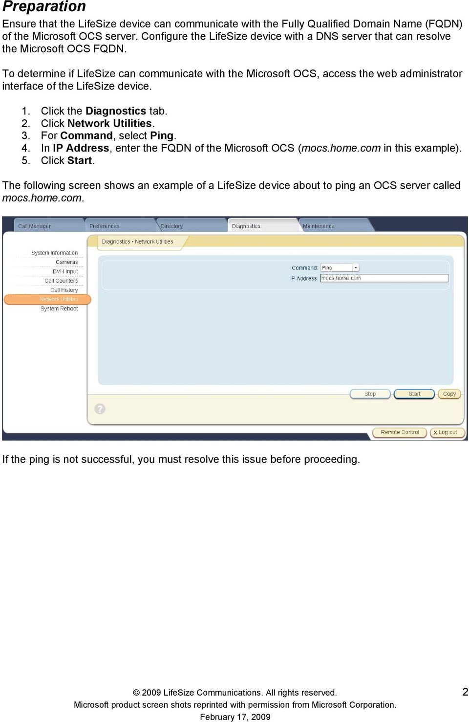 To determine if LifeSize can communicate with the Microsoft OCS, access the web administrator interface of the LifeSize device. 1. Click the Diagnostics tab. 2.