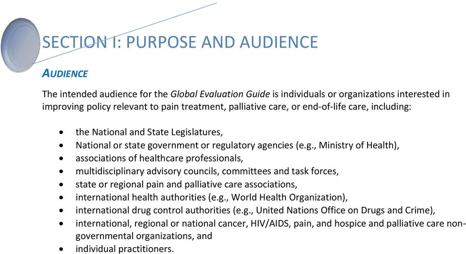 multidisciplinary advisory councils, committees and task forces, state or regional pain and palliative care associations, international health authorities (eg, World Health Organization),