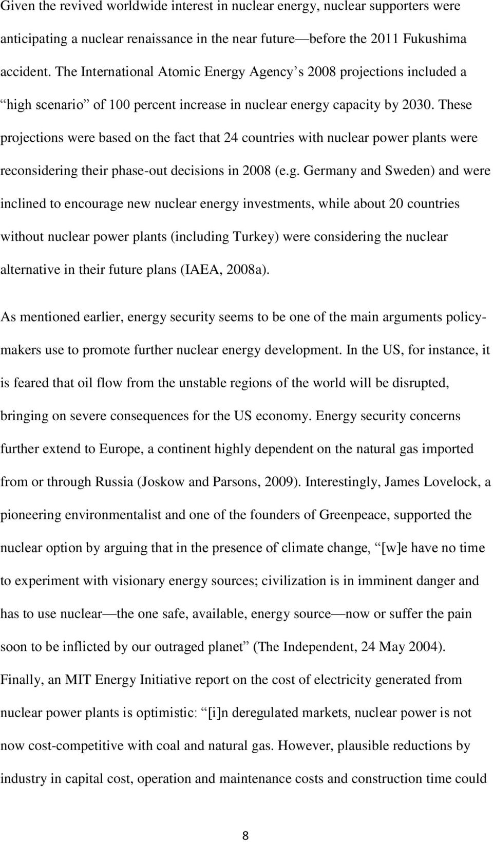 These projections were based on the fact that 24 countries with nuclear power plants were reconsidering