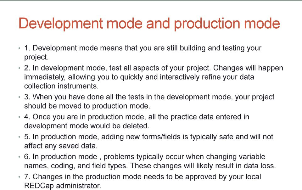 When you have done all the tests in the development mode, your project should be moved to production mode. 4.