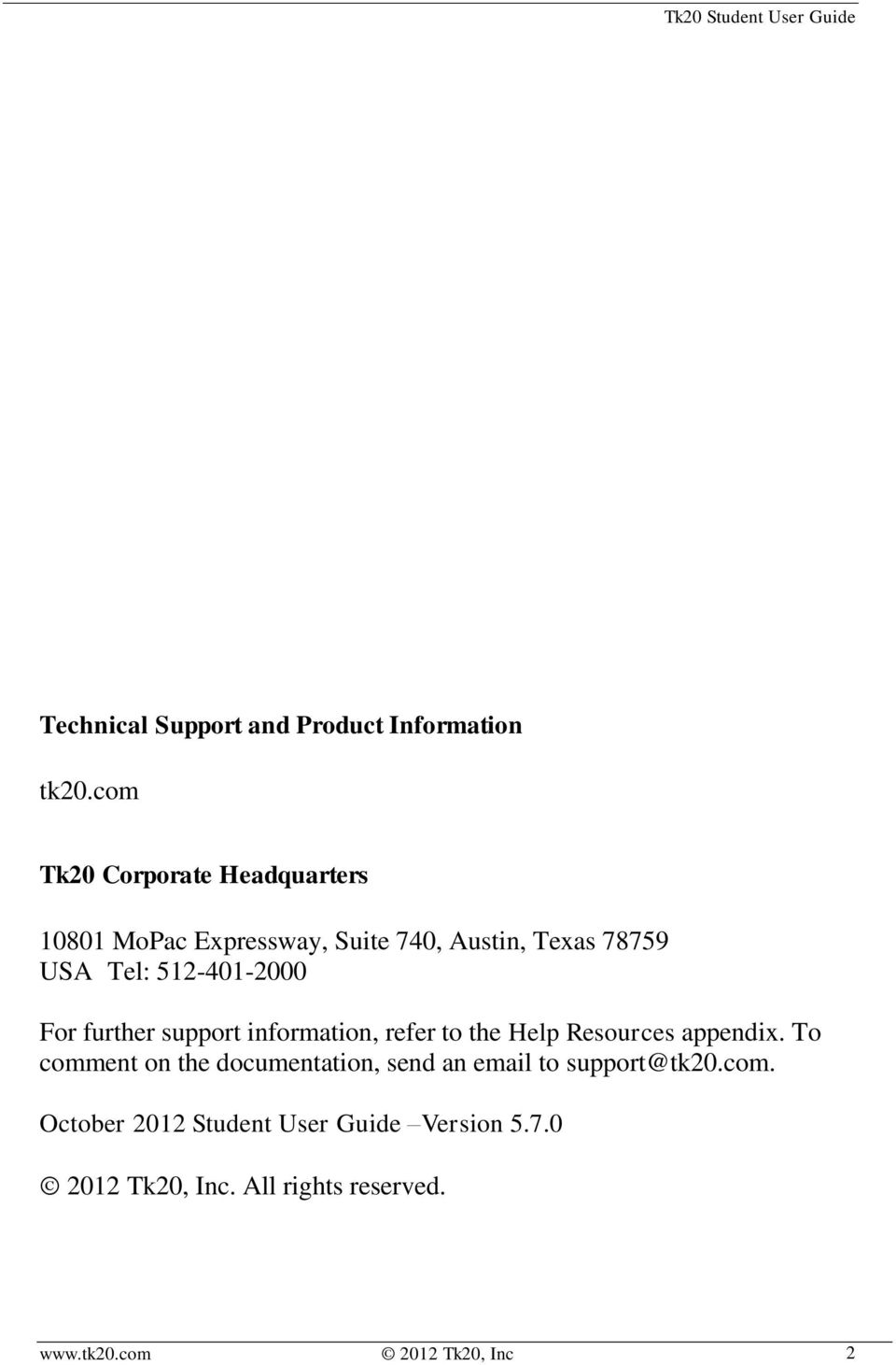 512-401-2000 For further support information, refer to the Help Resources appendix.