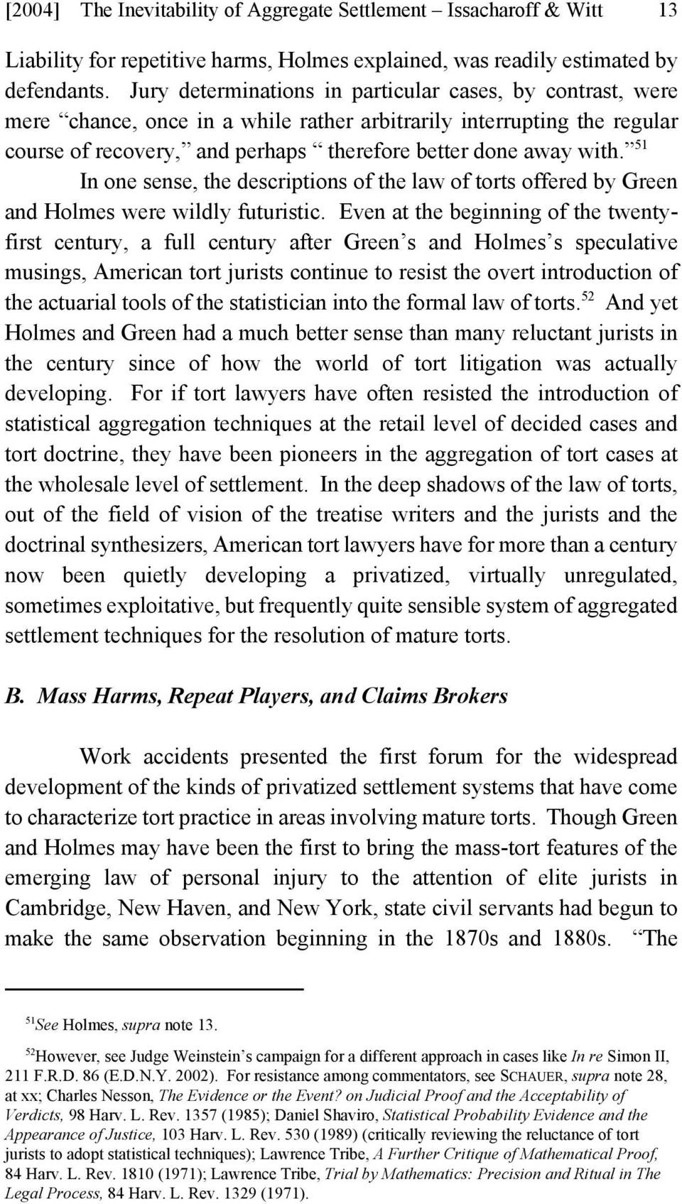 51 In one sense, the descriptions of the law of torts offered by Green and Holmes were wildly futuristic.