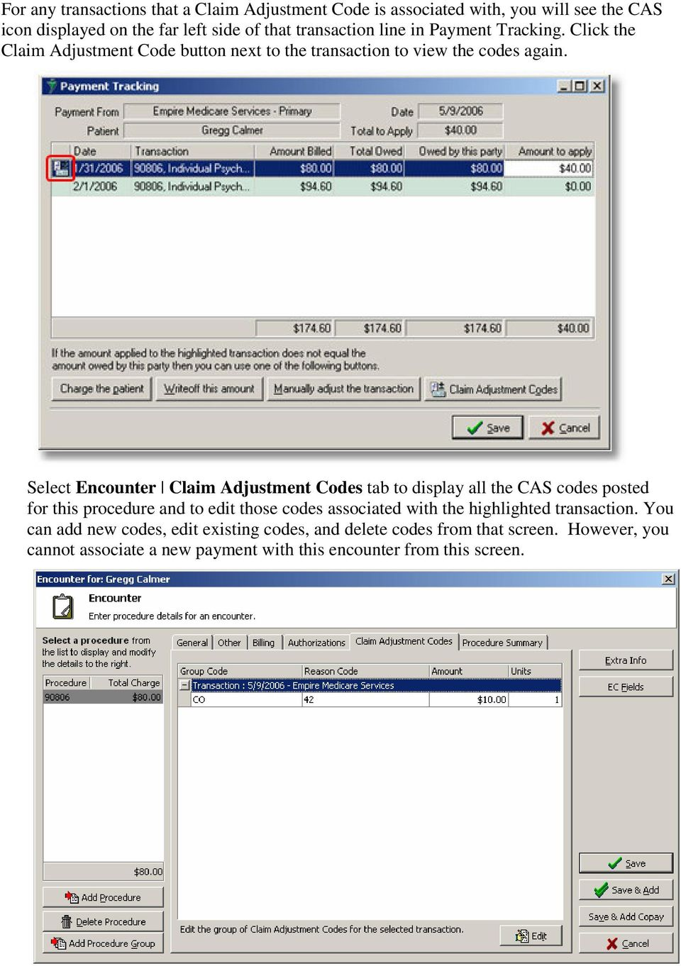 Select Encounter Claim Adjustment Codes tab to display all the CAS codes posted for this procedure and to edit those codes associated with the