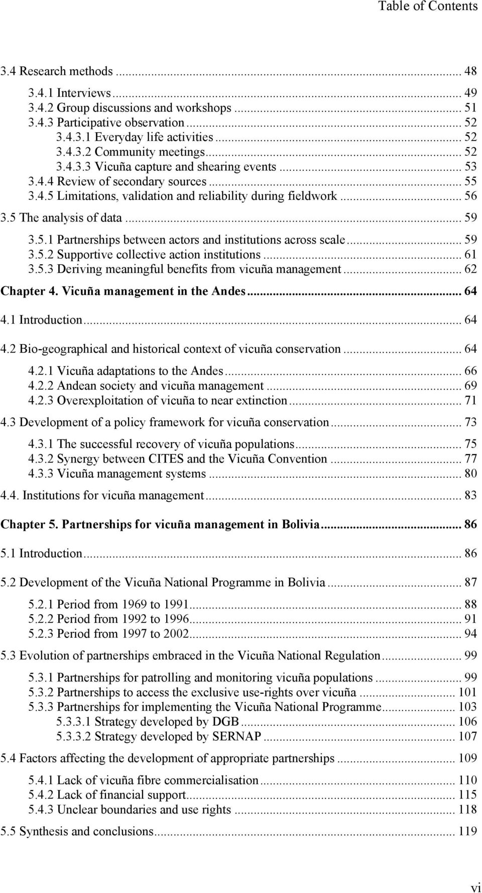 .. 59 3.5.2 Supportive collective action institutions... 61 3.5.3 Deriving meaningful benefits from vicuña management... 62 Chapter 4. Vicuña management in the Andes... 64 4.