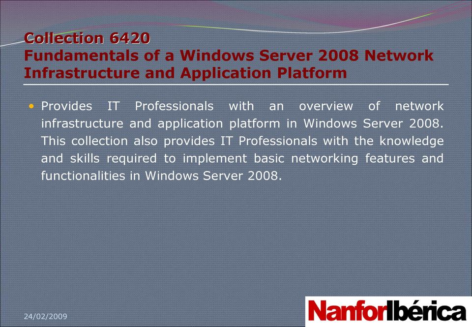 platform in Windows Server 2008.