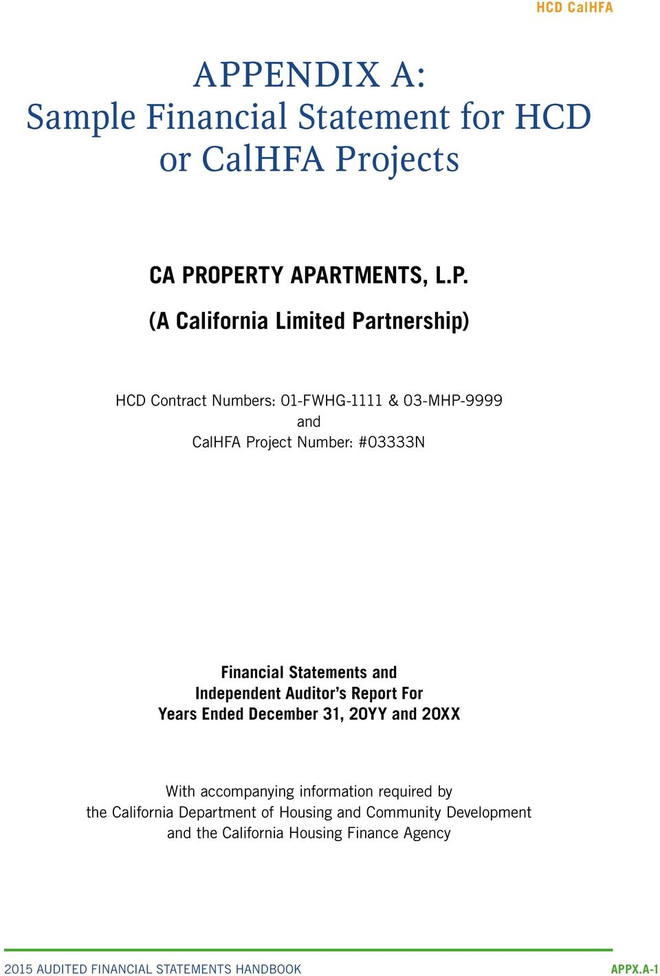 OPERTY APARTMENTS, L.P. (A California Limited Partnership) HCD Contract Numbers: 01-FWHG-1111 & 03-MHP-9999 and