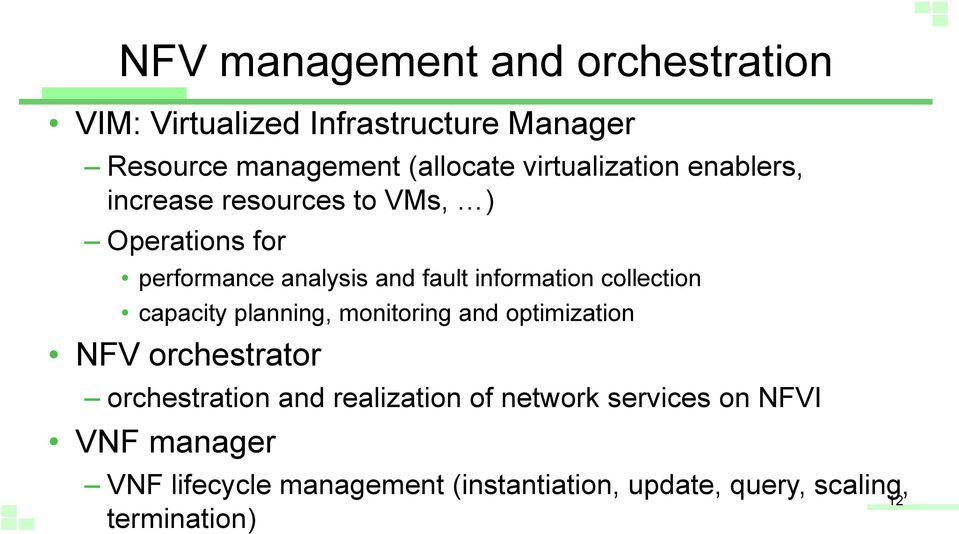 information collection capacity planning, monitoring and optimization NFV orchestrator orchestration and