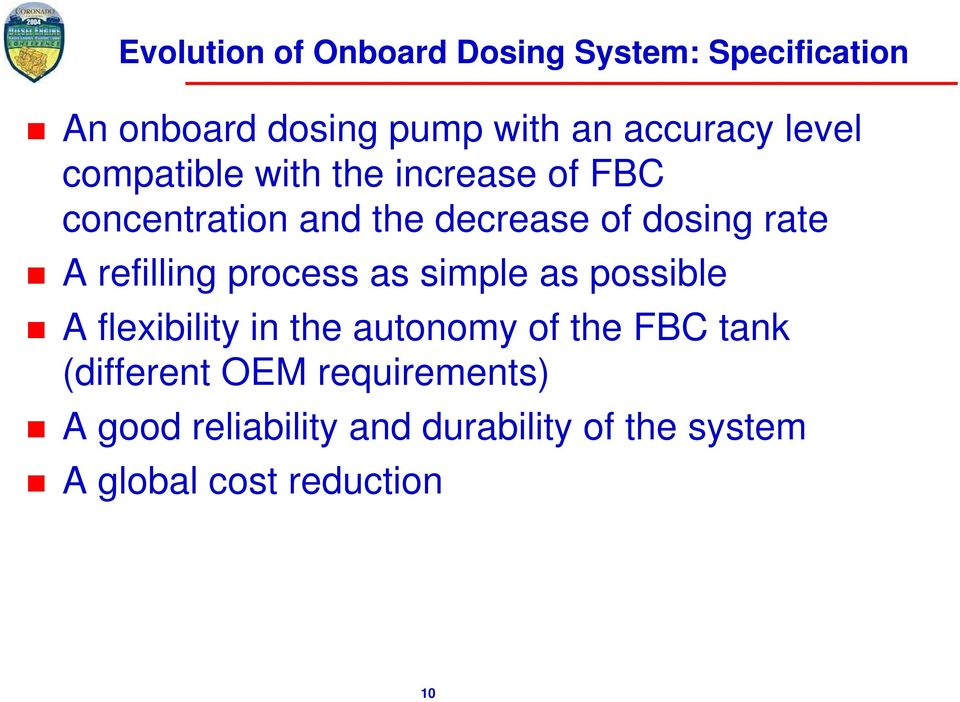 refilling process as simple as possible A flexibility in the autonomy of the FBC tank