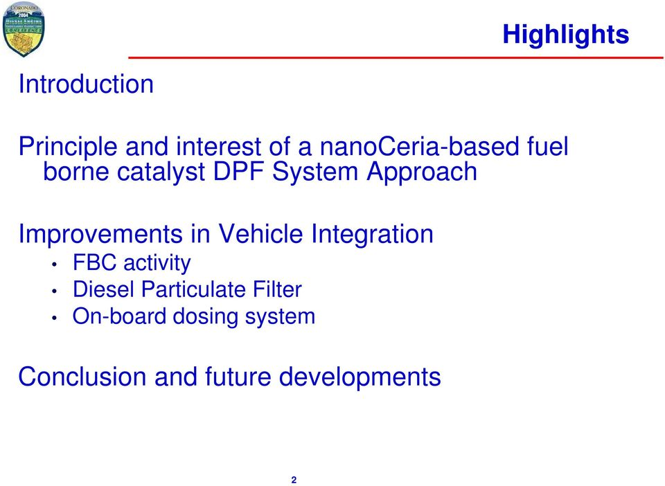 Improvements in Vehicle Integration FBC activity Diesel