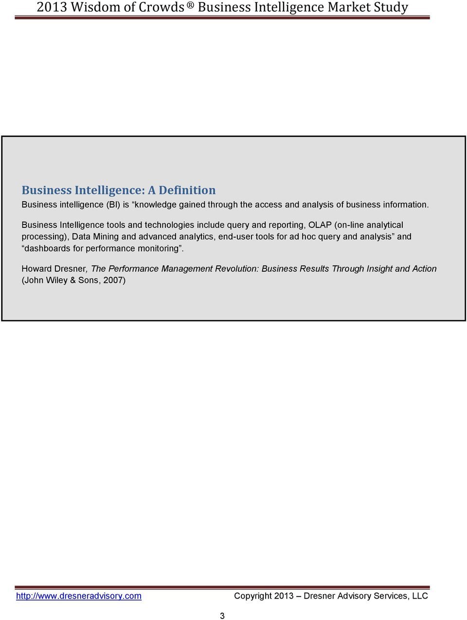 Business Intelligence tools and technologies include query and reporting, OLAP (on-line analytical processing), Data Mining