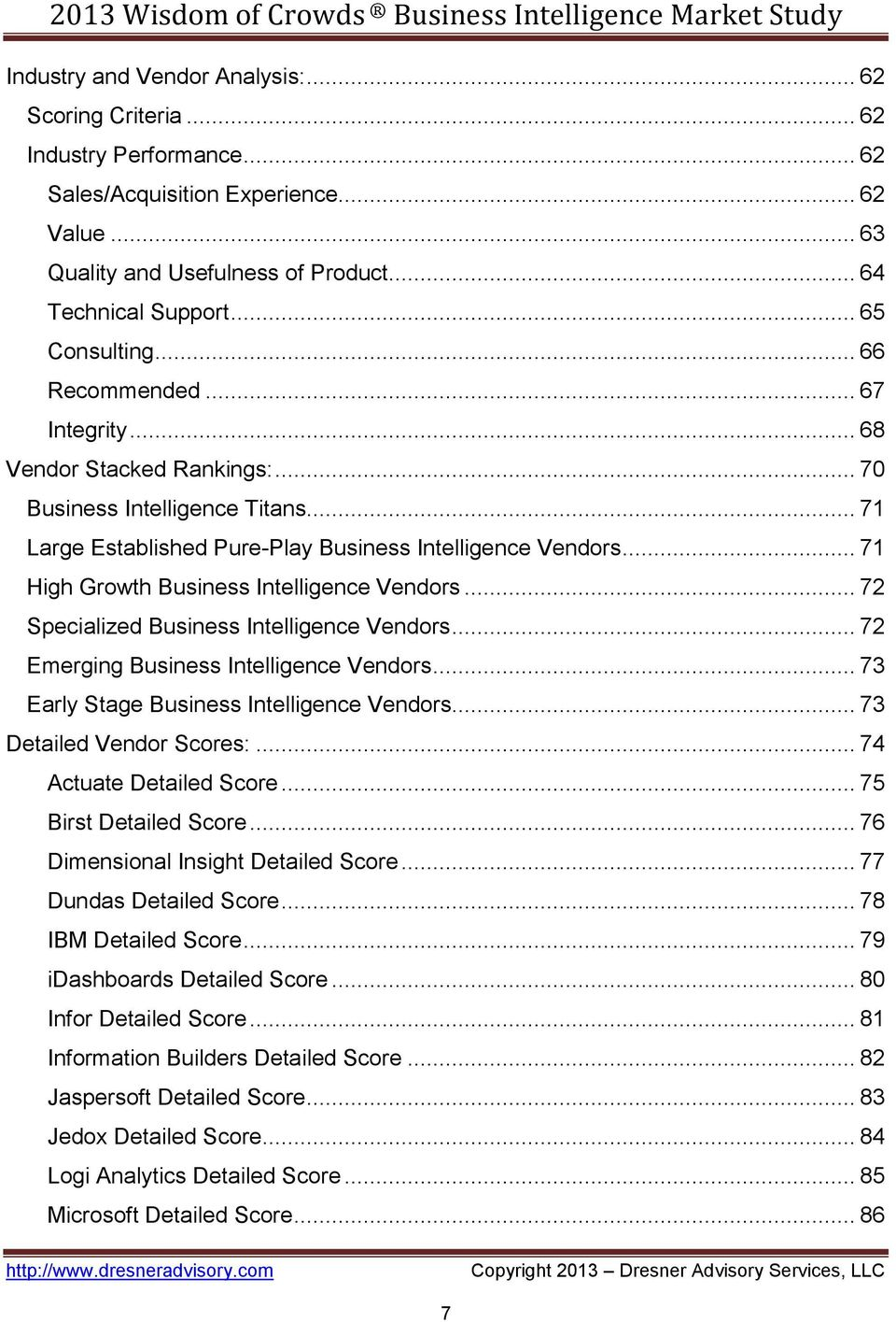 .. 71 High Growth Business Intelligence Vendors... 72 Specialized Business Intelligence Vendors... 72 Emerging Business Intelligence Vendors... 73 Early Stage Business Intelligence Vendors.