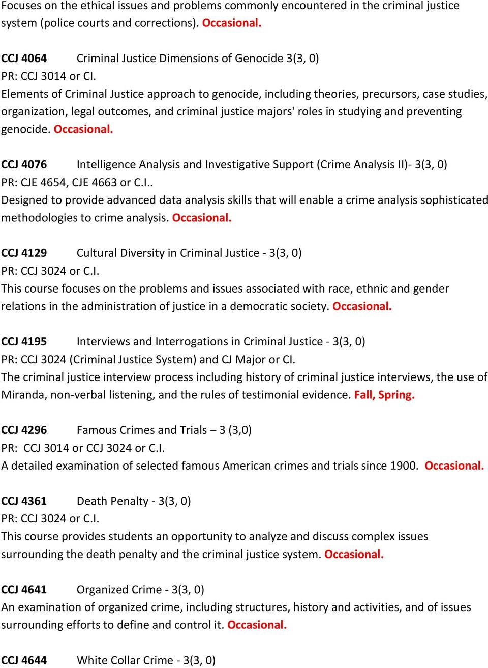 Elements of Criminal Justice approach to genocide, including theories, precursors, case studies, organization, legal outcomes, and criminal justice majors' roles in studying and preventing genocide.